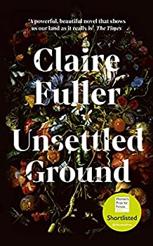 Unsettled Ground  Shortlisted for the Women's Prize for Fiction 2021