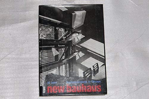 Fünfzig Jahre new bauhaus. Bauhausnachfolge in Chicago