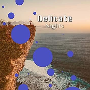 # Delicate Nights