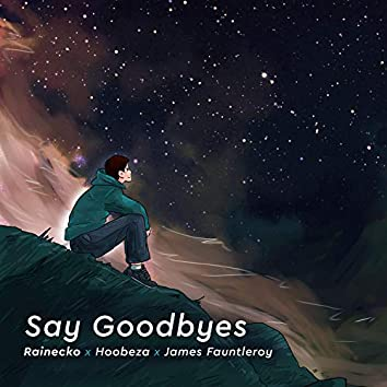 Say Goodbyes (feat. Hoobeza & James Fauntleroy)