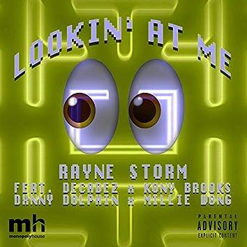 Lookin' at Me (feat. Decadez, Kony Brooks, Dxnny Dolphin & Millie Wong)