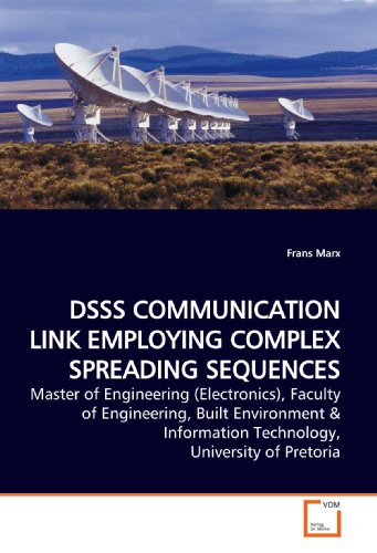 DSSS COMMUNICATION LINK EMPLOYING COMPLEX SPREADING SEQUENCES: Master of Engineering (Electronics), Faculty of Engineering, Built Environment