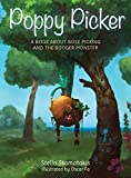 Poppy Picker: A Book About Nose Picking and The Booger Monster