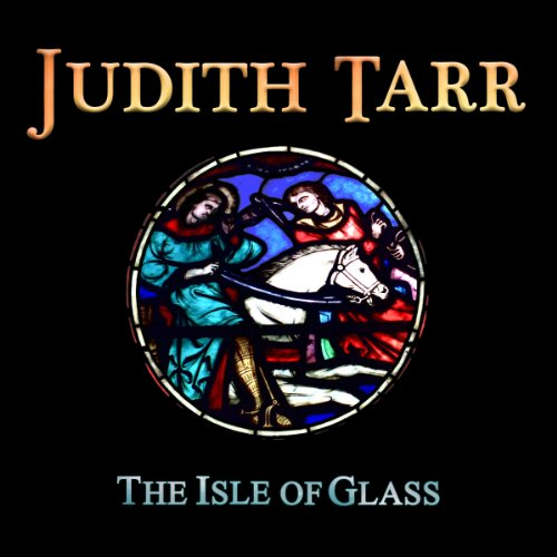 The Isle of Glass Audiobook By Judith Tarr cover art