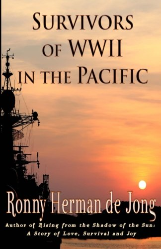 Book: Survivors of WWII in the Pacific by Ronny Herman de Jong