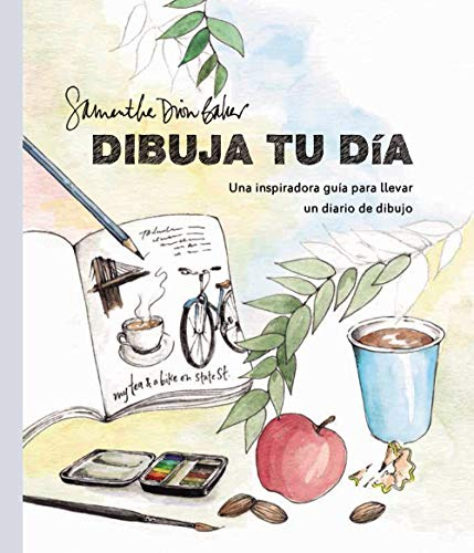 Dibuja tu día: Una inspiradora guía para llevar un diario de dibujo (ESPACIO DE DISEÑO)