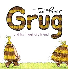 Grug and his Imaginary Friend by [Ted Prior]