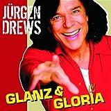 Songtexte von Jürgen Drews - Glanz & Gloria