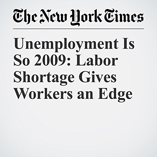 Unemployment Is So 2009: Labor Shortage Gives Workers an Edge copertina