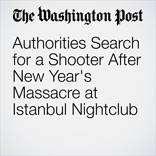 Authorities Search for a Shooter After New Year's Massacre at Istanbul Nightclub copertina