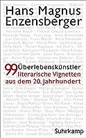 Ueberlebenskuenstler: 99 literarische Vignetten aus dem 20. Jahrhundert