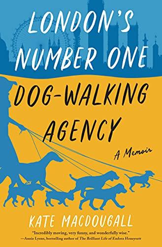 London's Number One Dog-Walking Agency: A Memoir