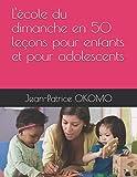 L'école du dimanche en 50 leçons pour enfants et adolescents
