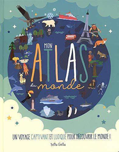 Mon atlas du monde : Un voyage captivant et ludique pour découvr