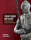 Tudor Power and Glory: Henry VIII and the Field of Cloth of Gold