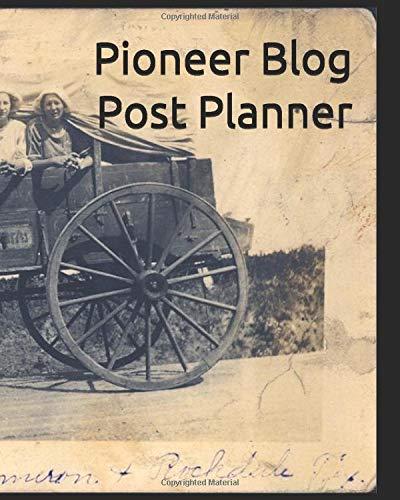 "Pioneer Blog Post Planner: Content Writer's 2019 Jan - Dec Monthly Success 8"" x 10"" Calendar Journal - Vintage Wagon (Blog Post Planners)"