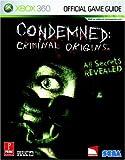 Condemned - Criminal Origins: Prima Official Game Guide (Prima Official Game Guides) by Prima Temp Authors (22-Nov-2005) Paperback - Prima Games (22 Nov. 2005) - 22/11/2005