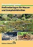 *Freilandanlagen für Wasser- und Sumpfschildkröten (Praxis Ratgeber)