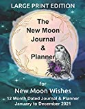 The New Moon Journal & Planner for New Moon Wishes: LARGE PRINT on CREAM paper - 8.5' x 11' dated, week to a page, 12-month New Moon Journal & ... Teal Galaxy Cover, Pink Moon & Gothic Owl
