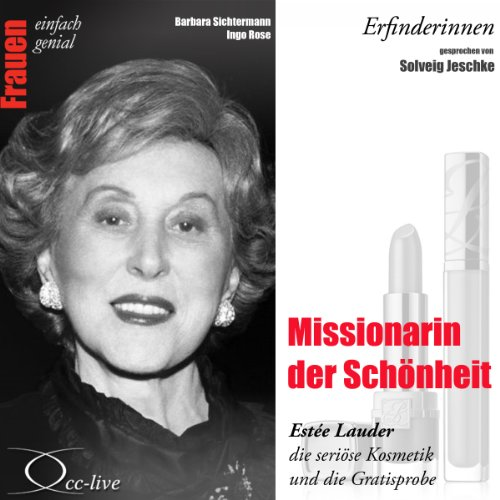 Missionarin der Schönheit - Estée Lauder, die seriöse Kosmetik und die Gratisprobe audiobook cover art