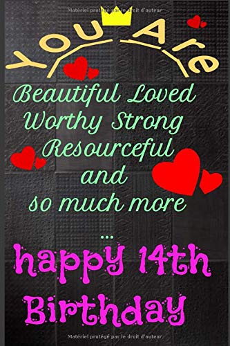You Are Beautiful Loved Worthy Strong Resourceful Happy 14th Birthday: You Are Beautiful Loved Worthy Strong Resourceful Happy 14th Birthday PDF Books