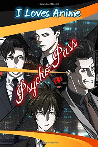 I Love Anime Psycho-Pass: Sinners of the System  Notebook Gift For Series Fans To Write On| Anime Lover |Manga Lover|Movie Lover |  Journal/Notebook ... Notebook (システムのサイコパス罪人)| 130 Pages-6'x9'