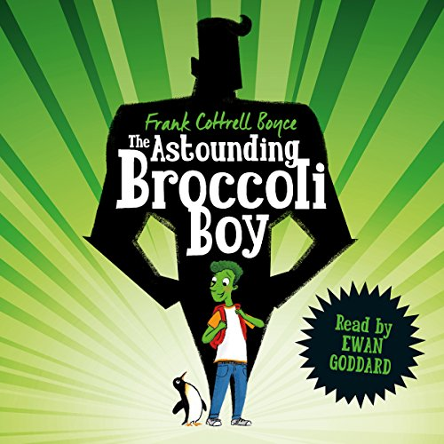 The Astounding Broccoli Boy                   By:                                                                                                                                 Frank Cottrell Boyce                               Narrated by:                                                                                                                                 Ewan Goddard                      Length: 7 hrs and 46 mins     96 ratings     Overall 4.5