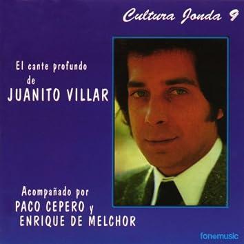 Cultura Jonda IX. El cante profundo de Juanito Villar