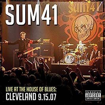 Live At The House Of Blues: Cleveland 9.15.07