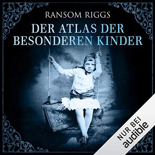 Der Atlas der besonderen Kinder     Miss Peregrine 4              Autor:                                                                                                                                 Ransom Riggs                               Sprecher:                                                                                                                                 Simon Jäger                      Spieldauer: 13 Std. und 51 Min.     290 Bewertungen     Gesamt 4,7