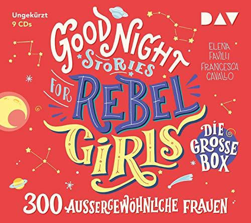 Good Night Stories for Rebel Girls – Die große Box (9 CDs): 300 außergewöhnliche Frauen. Ungekürzte Lesungen mit Jodie Ahlborn, Iris Berben, Collien Ulmen-Fernandes u.v.a.