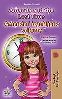 Amanda and the Lost Time (English Croatian Bilingual Children's Book) (English Croatian Bilingual Collection)