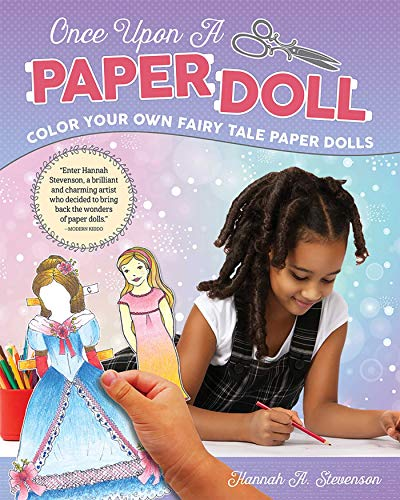 Compare Textbook Prices for Once Upon a Paper Doll: Color Your Own Fairy Tale Paper Dolls Happy Fox Books 18 Dolls with 46 Outfits from 9 Favorite Fairy Tales: Cinderella, Beauty and the Beast, Alice in Wonderland, and More First Edition ISBN 9781641240048 by Hannah A. Stevenson