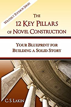 The 12 Key Pillars of Novel Construction  Your Blueprint for Building a Strong Story  The Writer s Toolbox Series