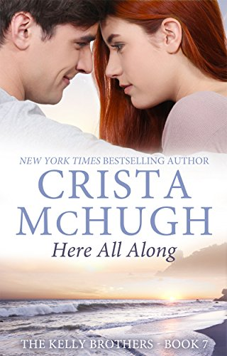 Here All Along (The Kelly Brothers Book 7) (English Edition)