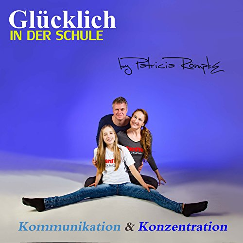 Glücklich in der Schule: Kommunikation und Konzentration                   By:                                                                                                                                 Patricia Römpke                               Narrated by:                                                                                                                                 Patricia Römpke                      Length: 41 mins     Not rated yet     Overall 0.0