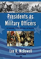 Presidents as Military Officers, As Commander-in-Chief with Humor and Anecdotes