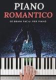 Piano Romantico: 20 Brani facili per piano