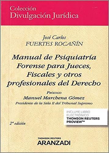 Manual de Psiquiatría Forense para Jueces, Fiscales y otros profesionales del Derecho...
