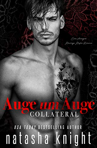 Auge um Auge - Collateral: Eine Arranged Marriage Mafia Romance (Collateral Damage Duett 1) (German