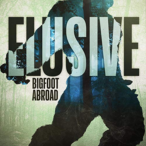 Elusive: Bigfoot Abroad cover art