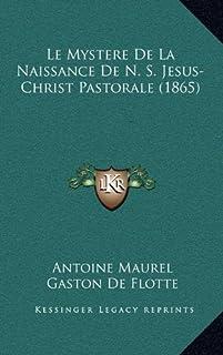 Le Mystere de La Naissance de N. S. Jesus-Christ Pastorale (1865)