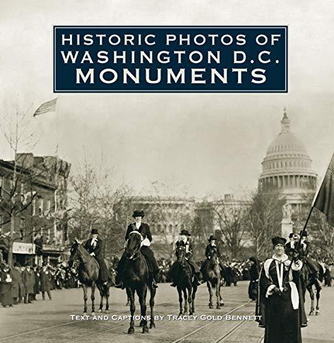 Historic Photos of Washington D.C. Monuments