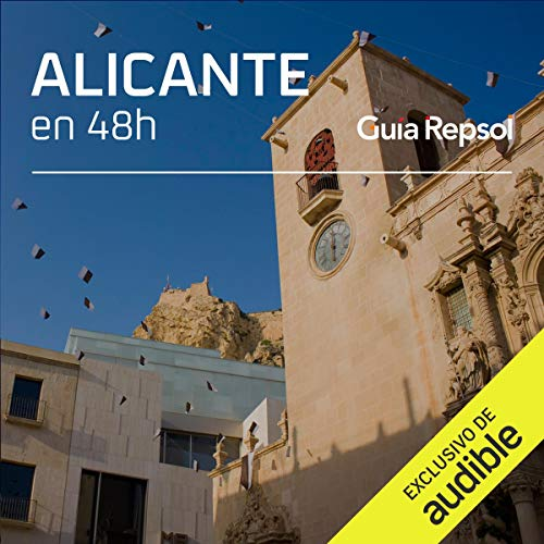 Alicante en 48 horas (Narración en Castellano) [Alicante in 48 Hours] Audiobook By Guía Repsol cover art