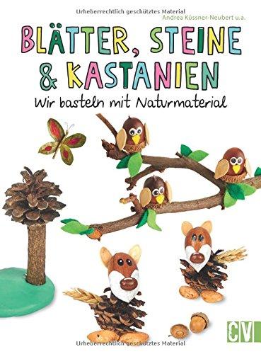 Blätter, Steine & Kastanien: Wir basteln mit Naturmaterial