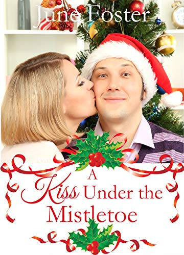 A Kiss Under the Mistletoe by [June Foster]