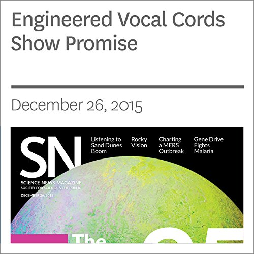 Engineered Vocal Cords Show Promise cover art