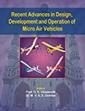 Recent Advances in Design, Development and Operation of Micro Air Vehicles