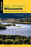 Best Lake Hikes Wisconsin: A Guide to the State s Greatest Lake and River Hikes