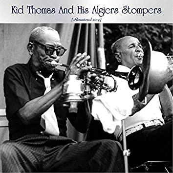 Kid Thomas And His Algiers Stompers (Remastered 2019)